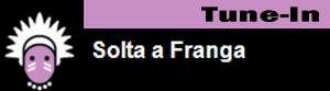 Solta a Franga Stream